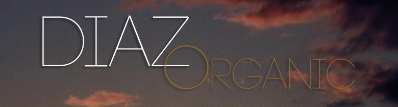 """Diaz """"Organic / Training Day"""""""