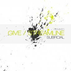 "Subficial ""Give / Streamline Remixed"" LP 2014"