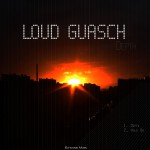 "Loud Guasch ""Depth / Hold On"""